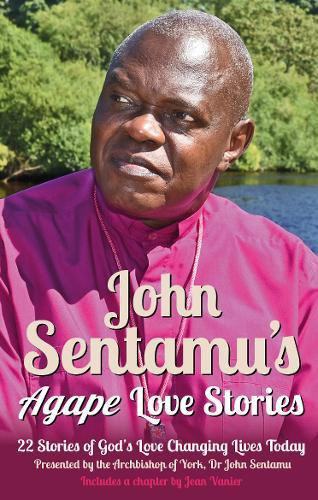 John Sentamu's Agape Love Stories
